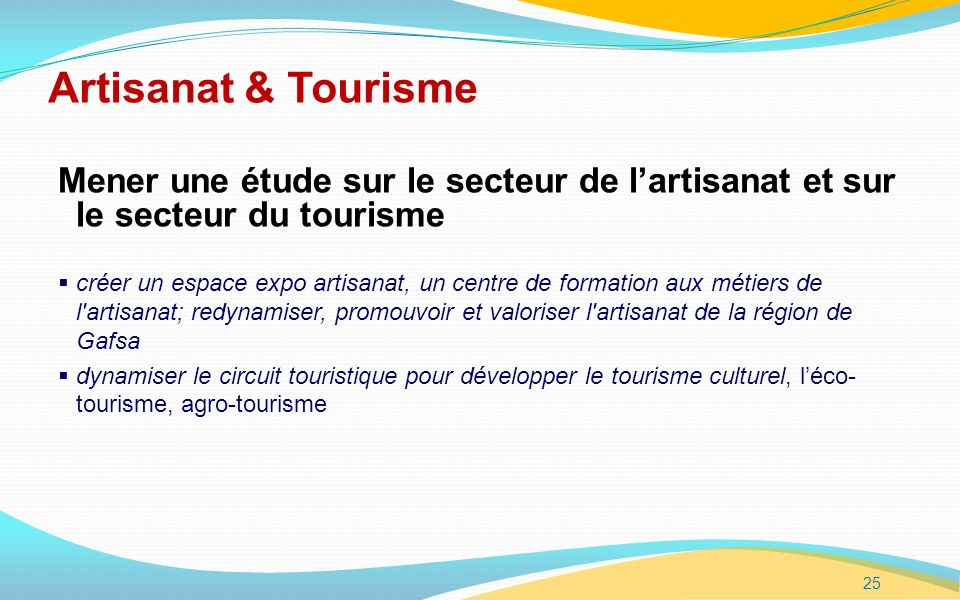 Artisanat & Tourisme Mener une étude sur le secteur de l'artisanat et sur le secteur du tourisme.