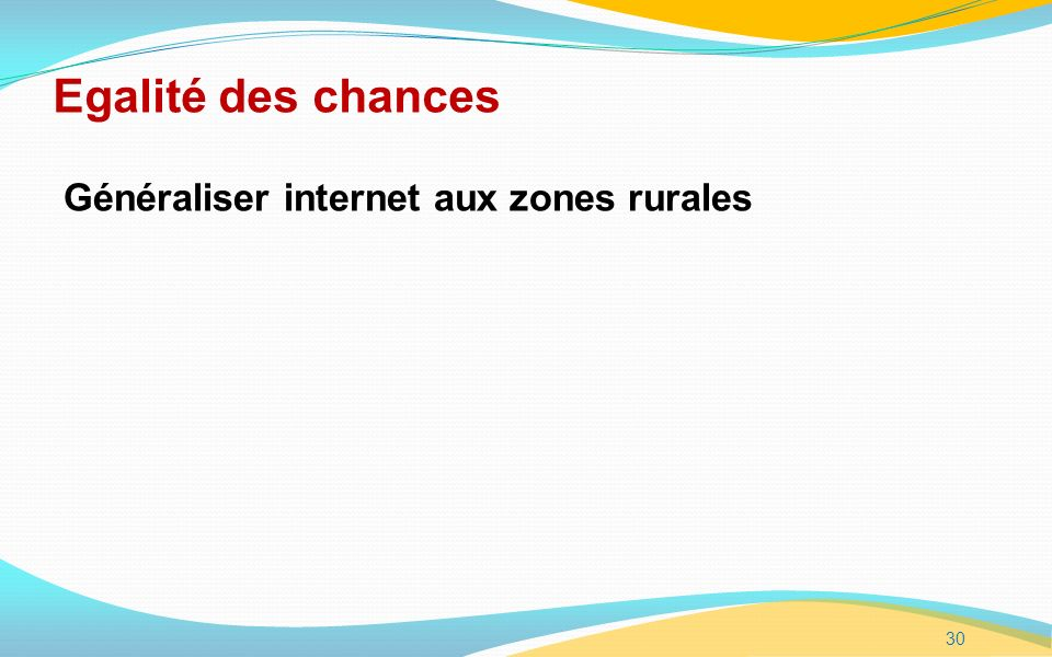 Egalité des chances Généraliser internet aux zones rurales