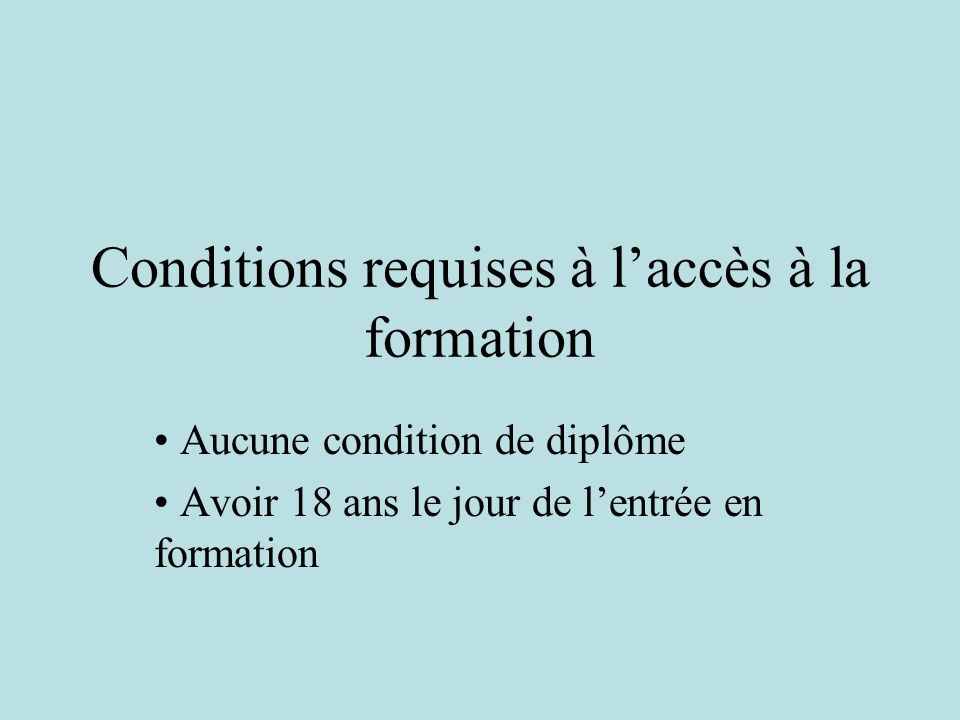 Conditions requises à l'accès à la formation