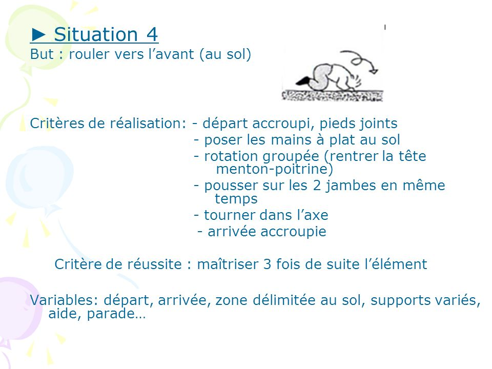 ► Situation 4 But : rouler vers l'avant (au sol)