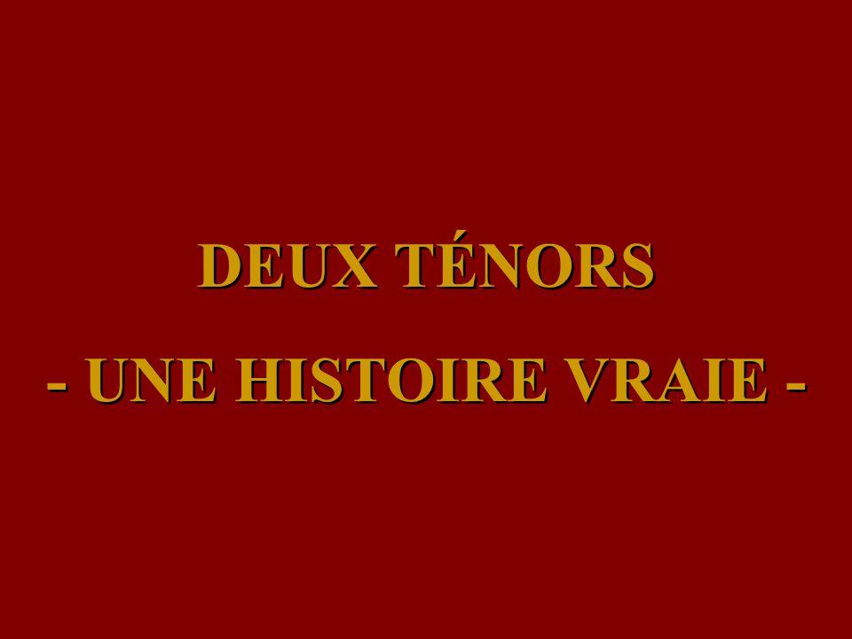DEUX TÉNORS - UNE HISTOIRE VRAIE -