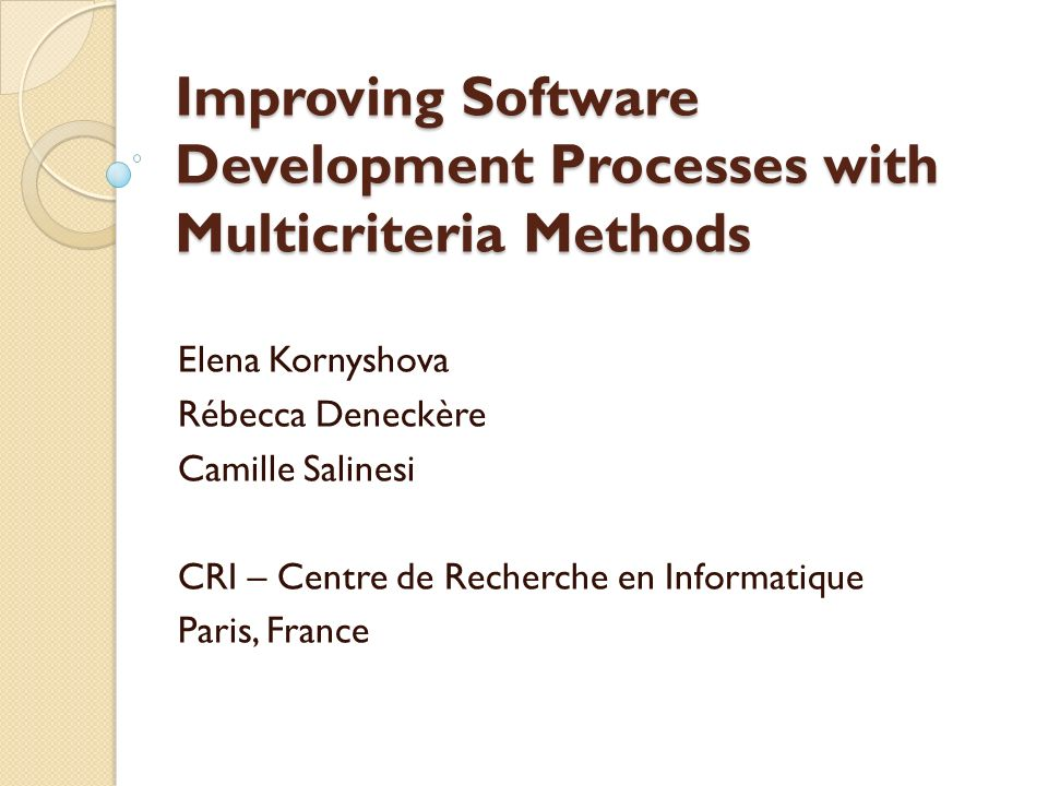 Improving Software Development Processes with Multicriteria Methods