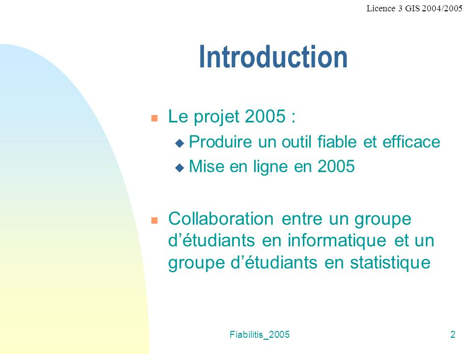 Introduction Le projet 2005 :