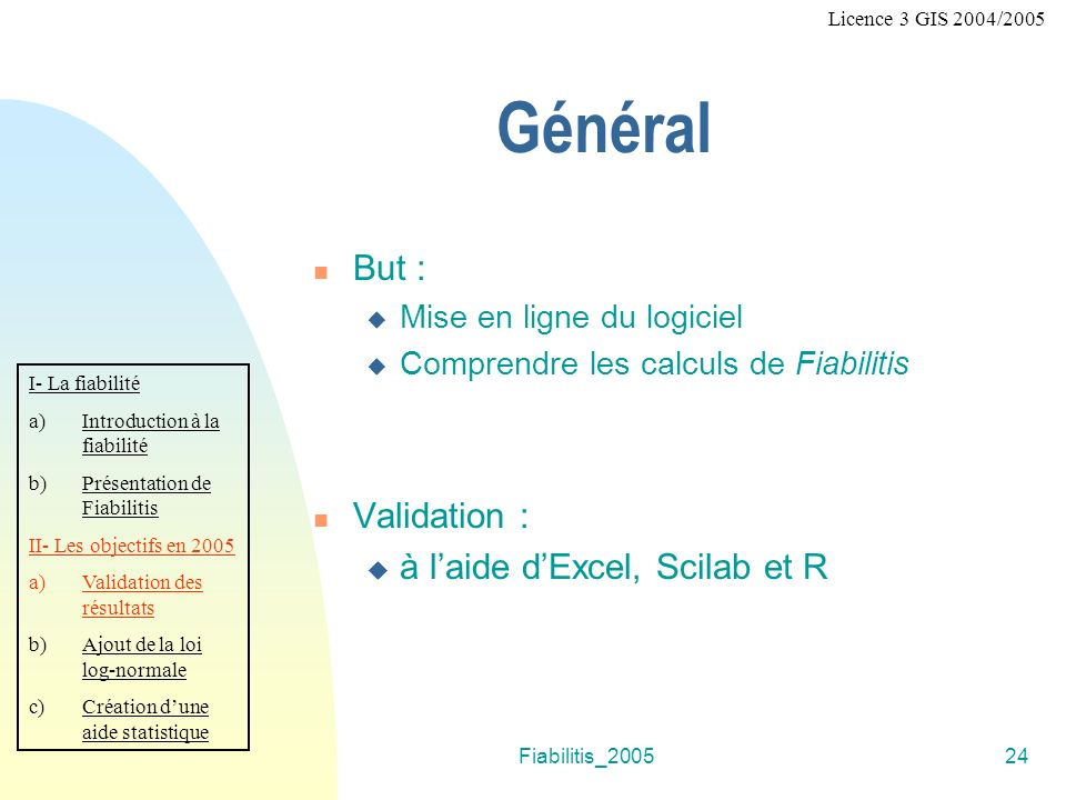 Général But : Validation : à l'aide d'Excel, Scilab et R