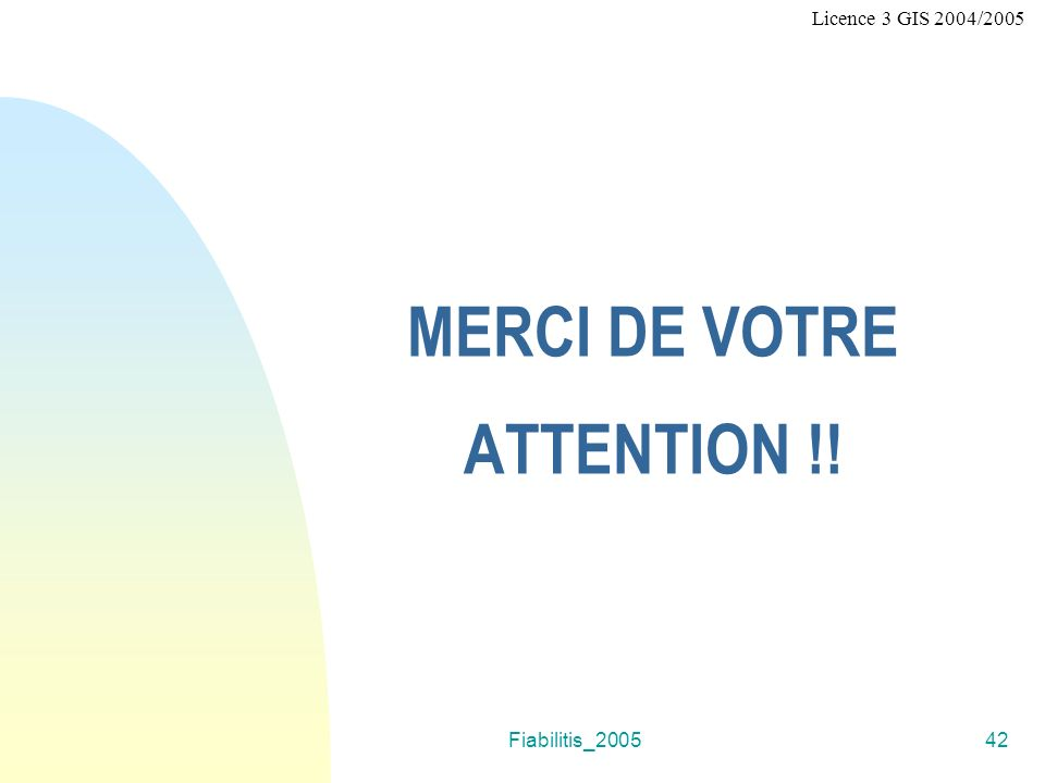 MERCI DE VOTRE ATTENTION !!