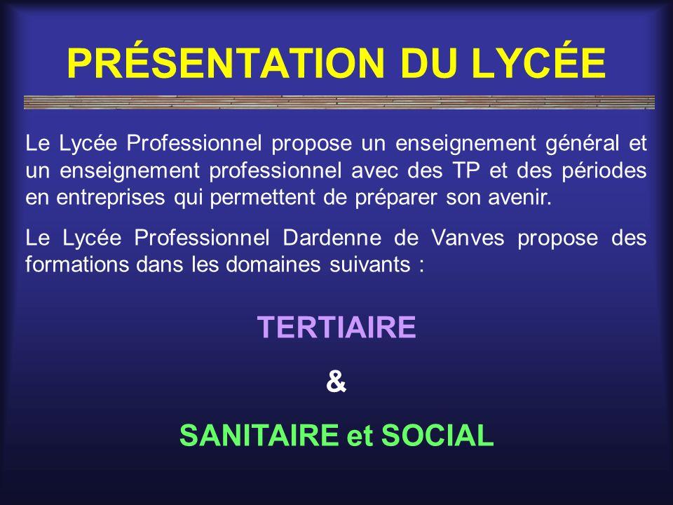 PRÉSENTATION DU LYCÉE TERTIAIRE & SANITAIRE et SOCIAL