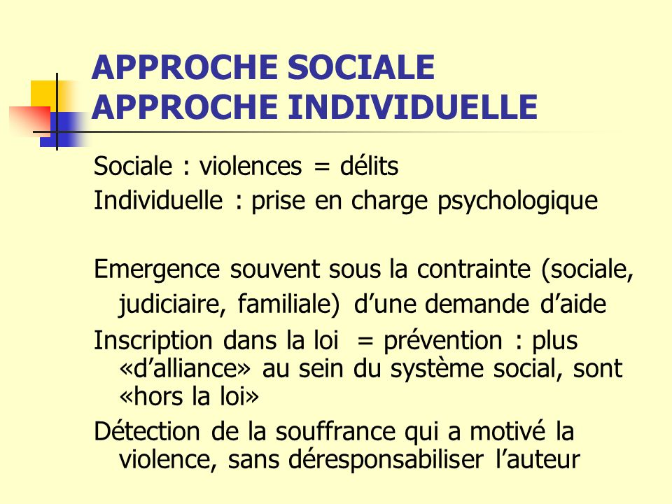 APPROCHE SOCIALE APPROCHE INDIVIDUELLE