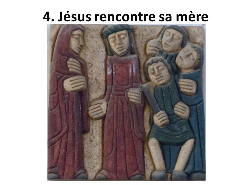 4. Jésus rencontre sa mère