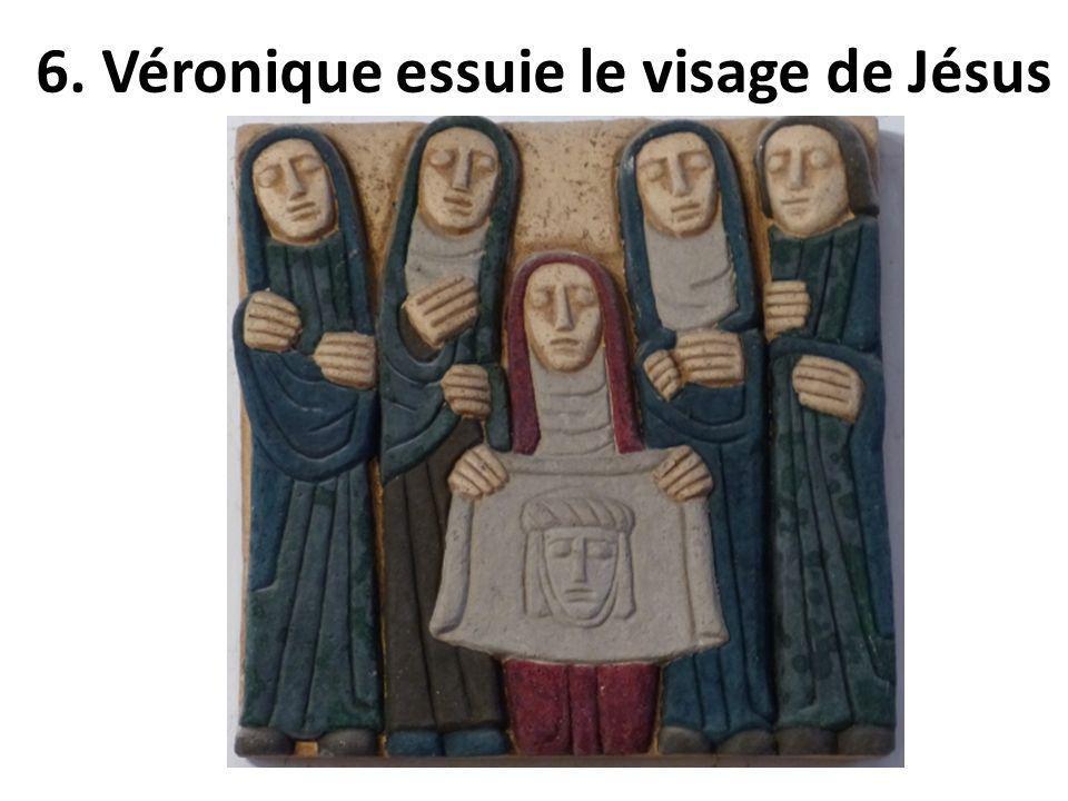 6. Véronique essuie le visage de Jésus