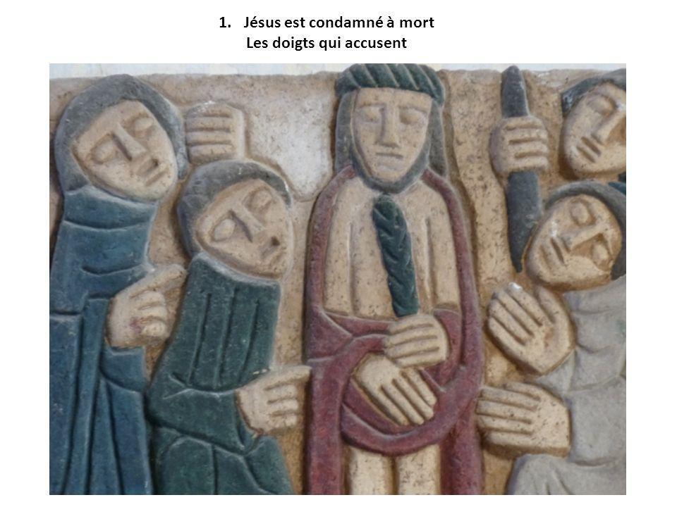 Jésus est condamné à mort Les doigts qui accusent