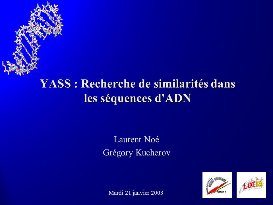 YASS : Recherche de similarités dans les séquences d ADN