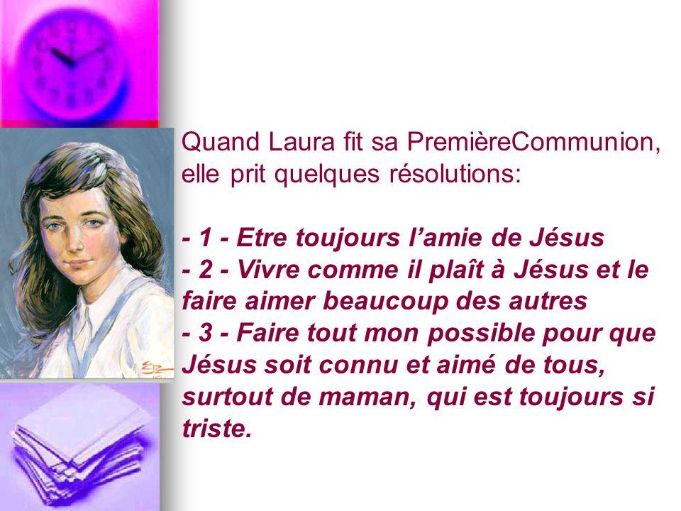 Quand Laura fit sa PremièreCommunion, elle prit quelques résolutions: