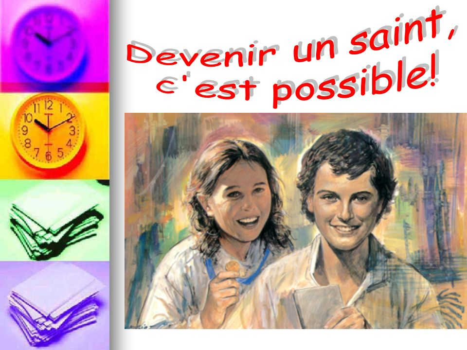 Devenir un saint, c est possible!