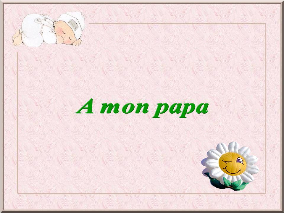 A mon papa