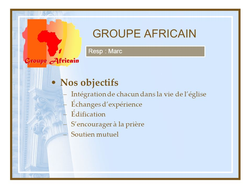 GROUPE AFRICAIN Nos objectifs