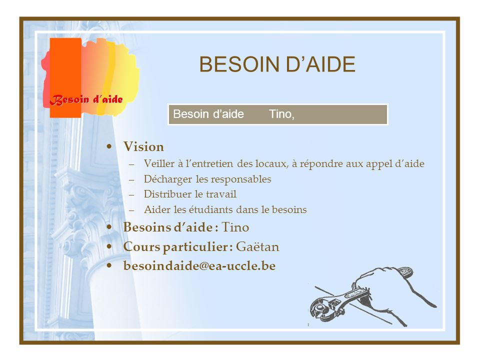 BESOIN D'AIDE Vision Besoins d'aide : Tino Cours particulier : Gaëtan