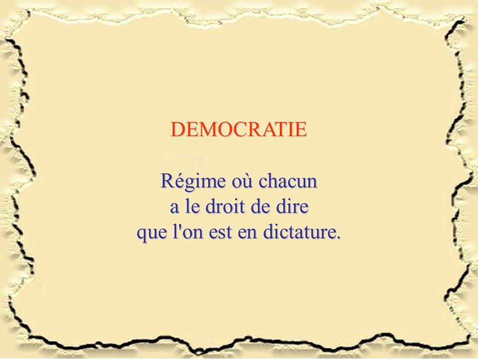 que l on est en dictature.