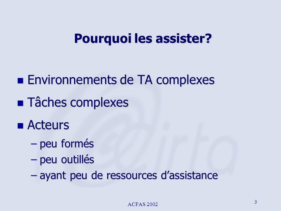 Environnements de TA complexes Tâches complexes Acteurs