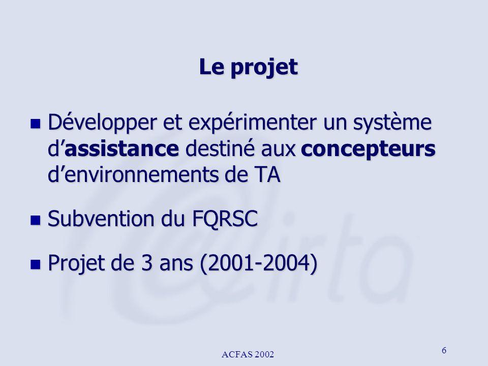 Le projet Développer et expérimenter un système d'assistance destiné aux concepteurs d'environnements de TA.