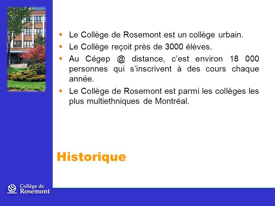 Historique Le Collège de Rosemont est un collège urbain.