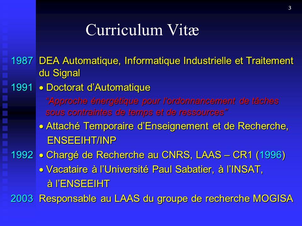 Curriculum Vitæ 1987 DEA Automatique, Informatique Industrielle et Traitement du Signal. 1991  Doctorat d'Automatique.