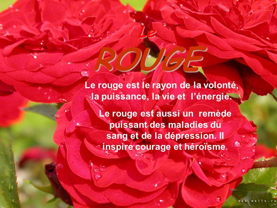 Le ROUGE. Le rouge est le rayon de la volonté, la puissance, la vie et l'énergie.