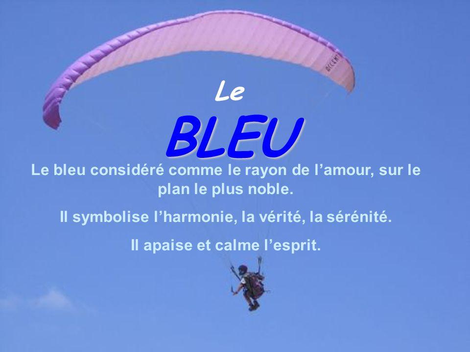 Le BLEU. Le bleu considéré comme le rayon de l'amour, sur le plan le plus noble. Il symbolise l'harmonie, la vérité, la sérénité.