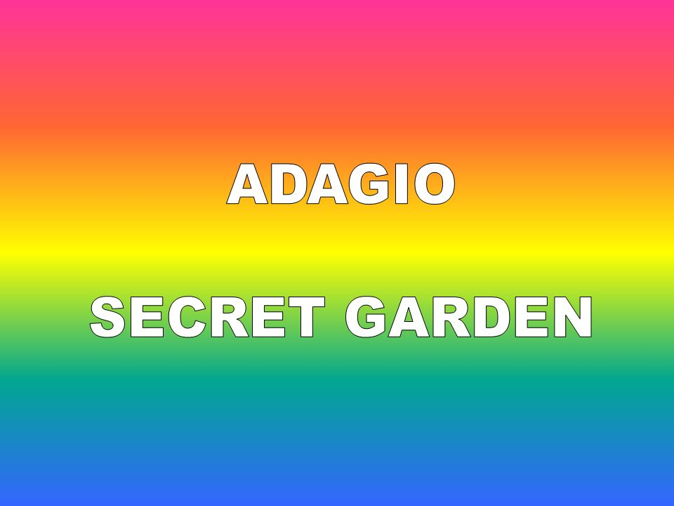 ADAGIO SECRET GARDEN