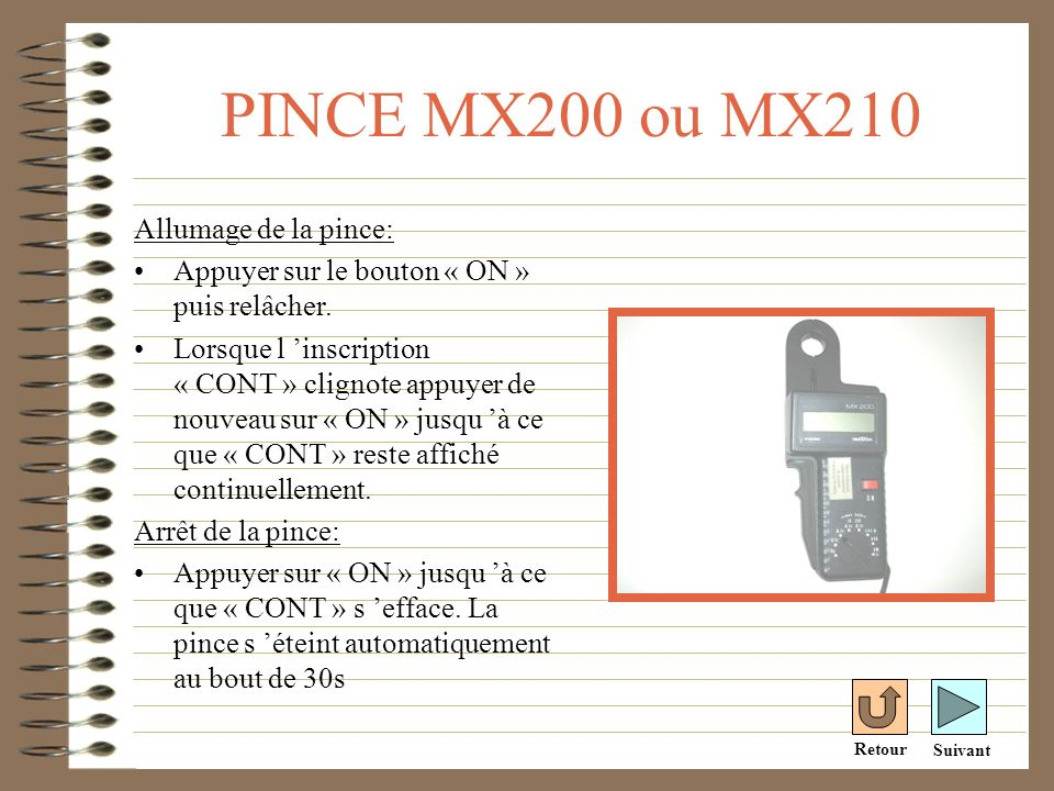 PINCE MX200 ou MX210 Allumage de la pince: