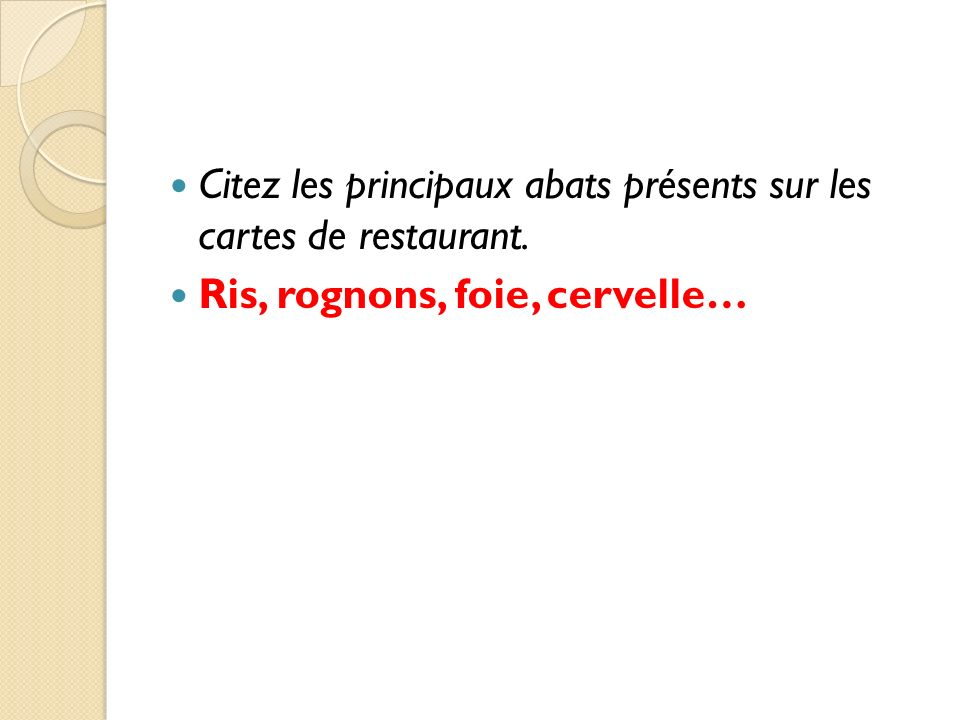 Citez les principaux abats présents sur les cartes de restaurant.