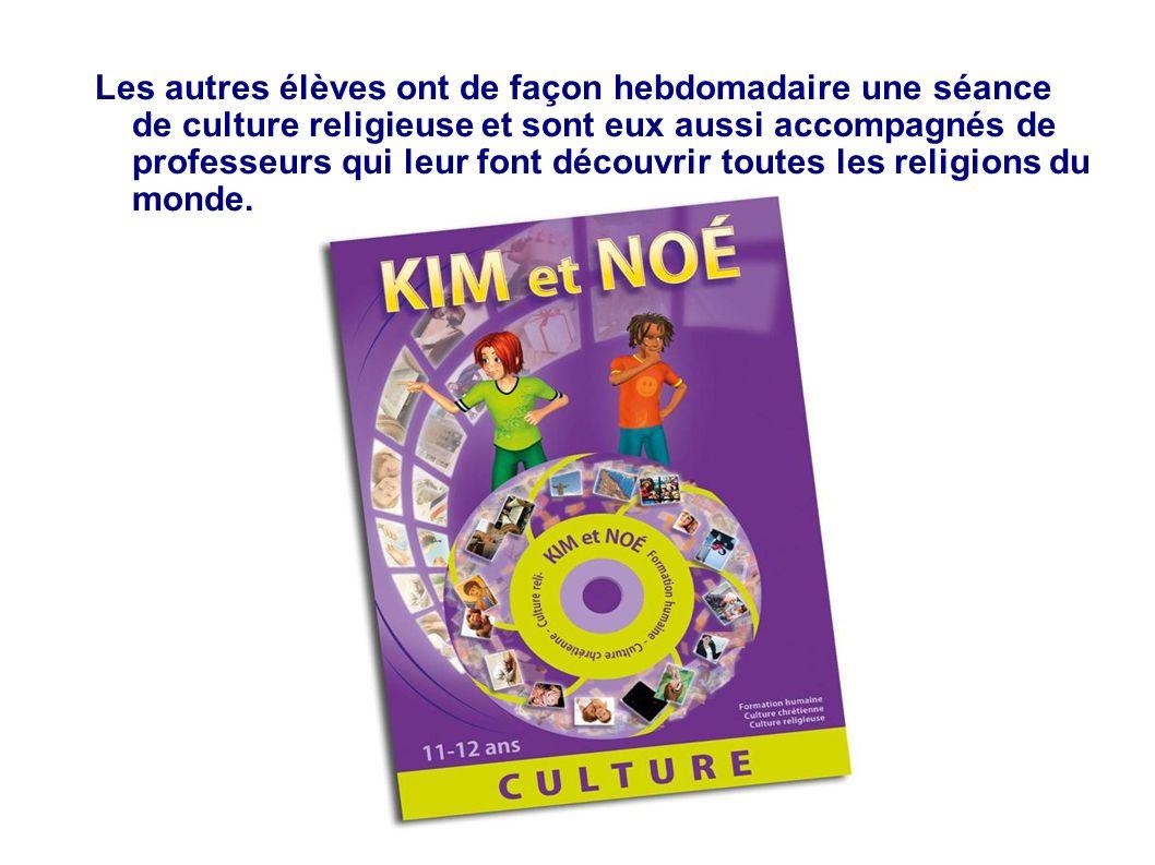 Les autres élèves ont de façon hebdomadaire une séance de culture religieuse et sont eux aussi accompagnés de professeurs qui leur font découvrir toutes les religions du monde.