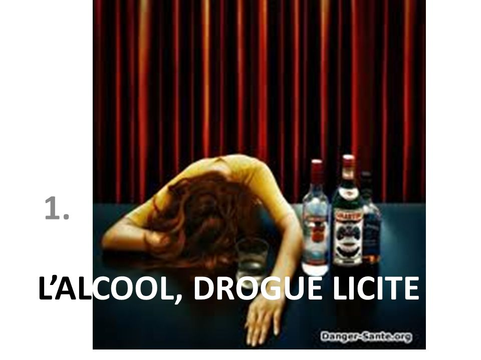 L'ALCOOL, drogue licite