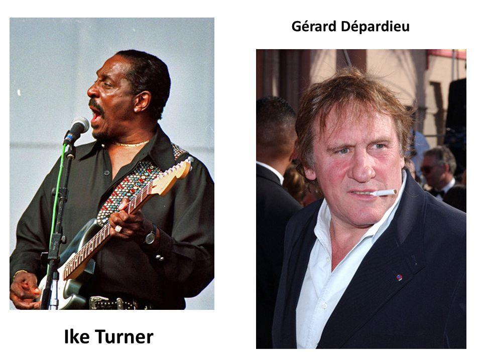 Gérard Dépardieu Ike Turner