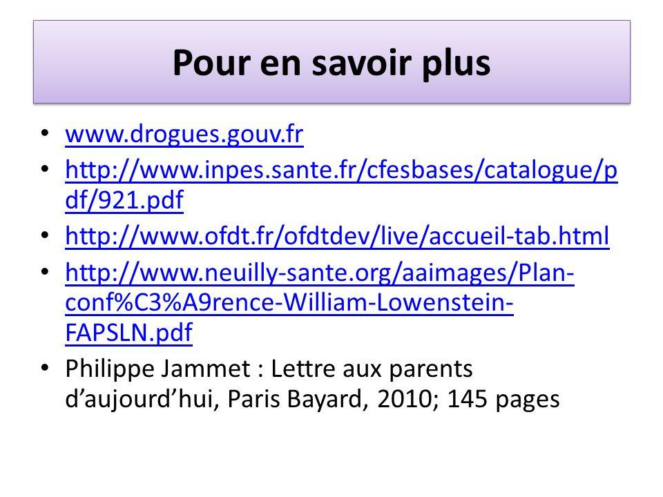 Pour en savoir plus www.drogues.gouv.fr