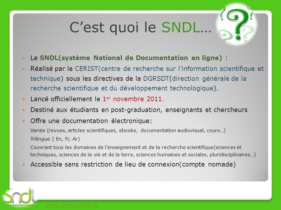 C'est quoi le SNDL… Le SNDL(système National de Documentation en ligne) :