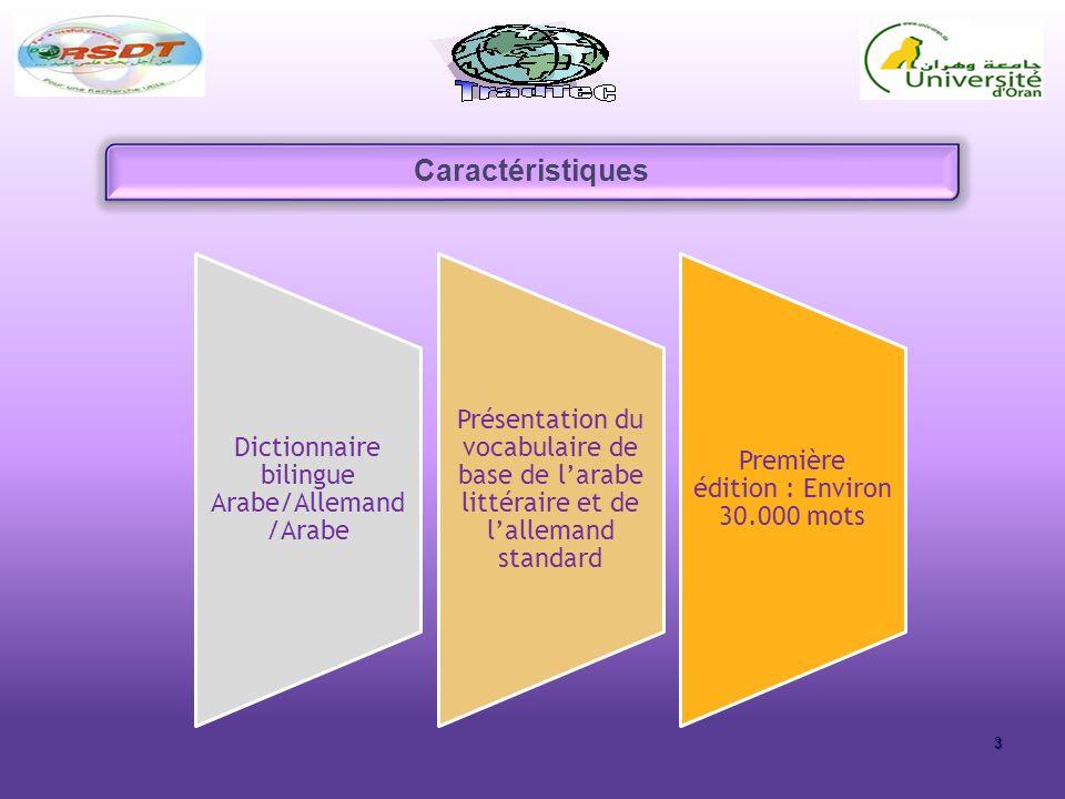 Caractéristiques Dictionnaire bilingue Arabe/Allemand/Arabe. Présentation du vocabulaire de base de l'arabe littéraire et de l'allemand standard.