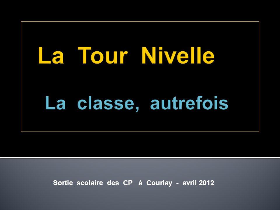 La Tour Nivelle La classe, autrefois