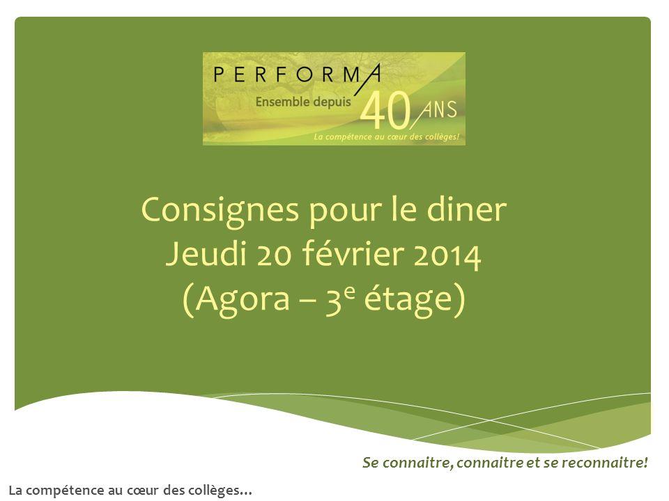 Consignes pour le diner Jeudi 20 février 2014 (Agora – 3e étage)