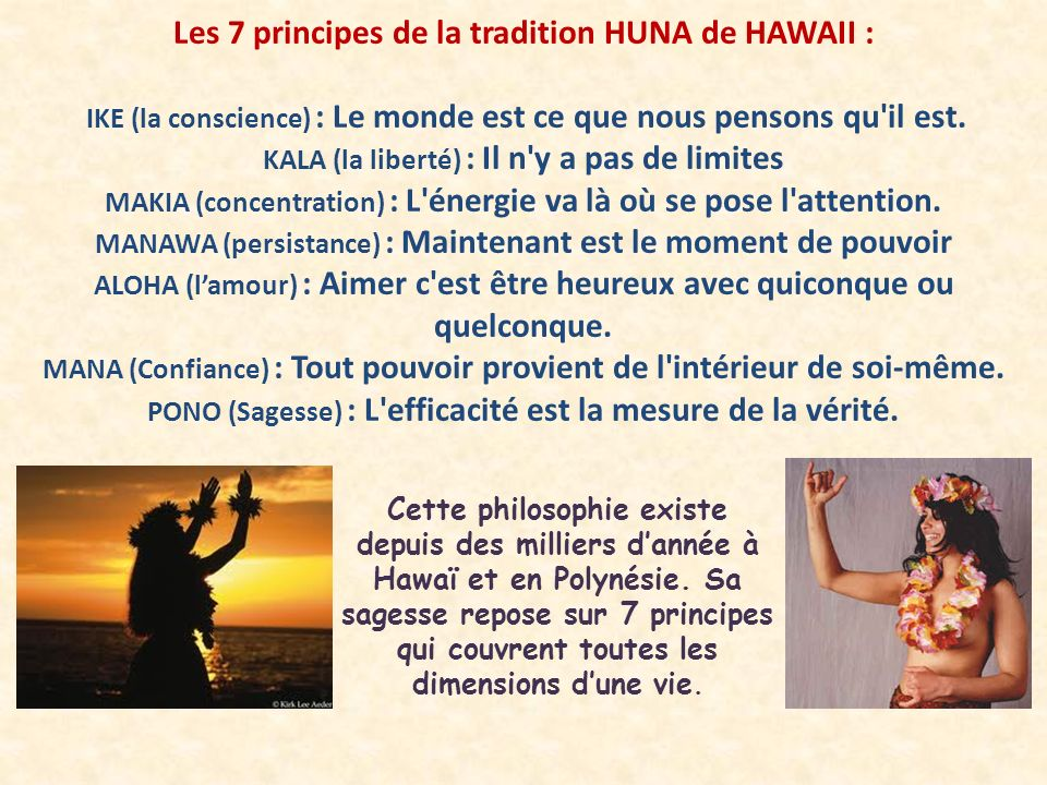 Les 7 principes de la tradition HUNA de HAWAII :