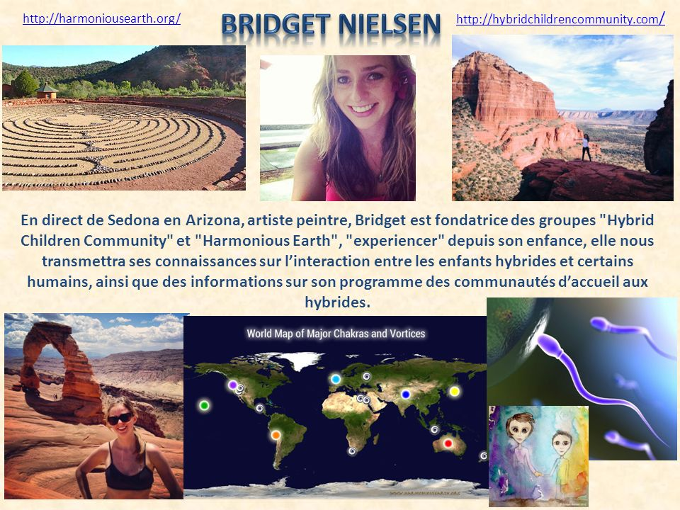 Bridget Nielsen http://harmoniousearth.org/ http://hybridchildrencommunity.com/