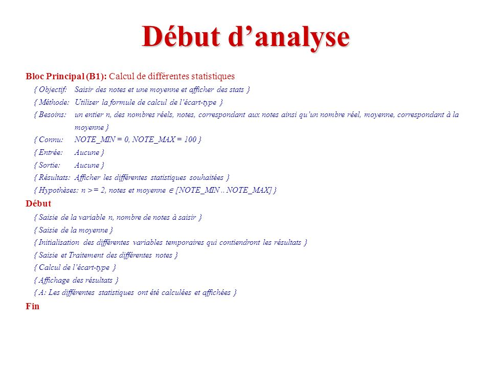 Début d'analyse Bloc Principal (B1): Calcul de différentes statistiques. { Objectif: Saisir des notes et une moyenne et afficher des stats }