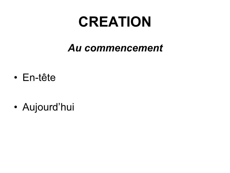 CREATION Au commencement En-tête Aujourd'hui