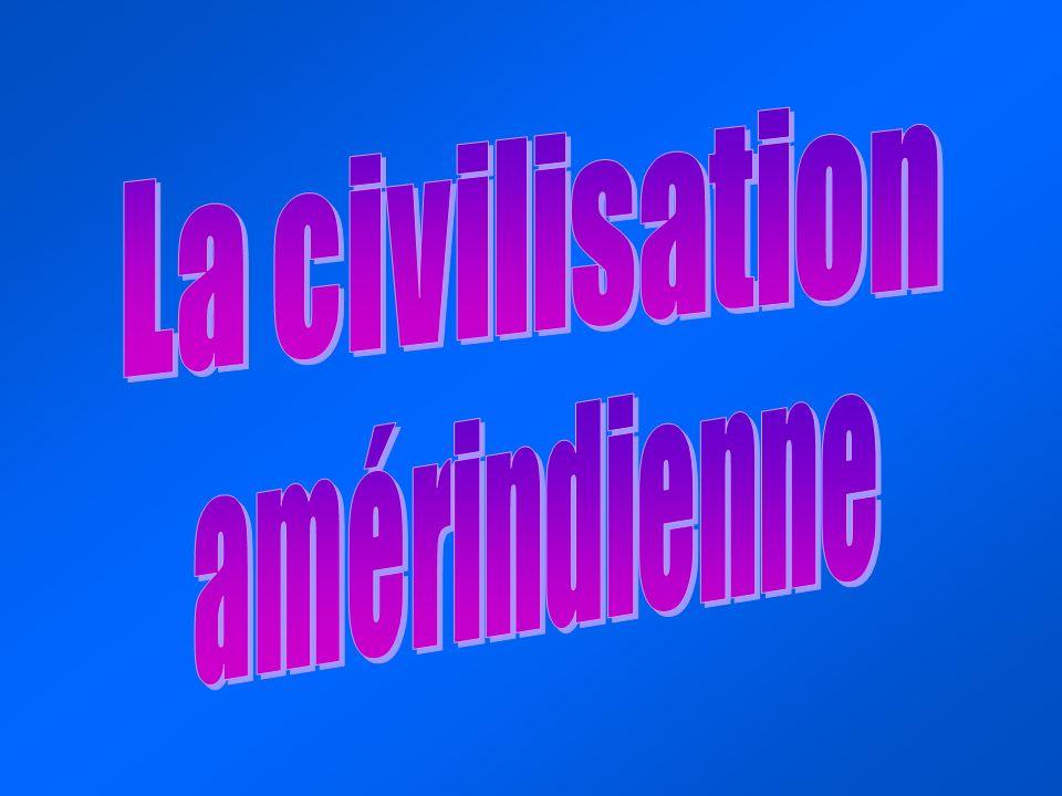 La civilisation amérindienne