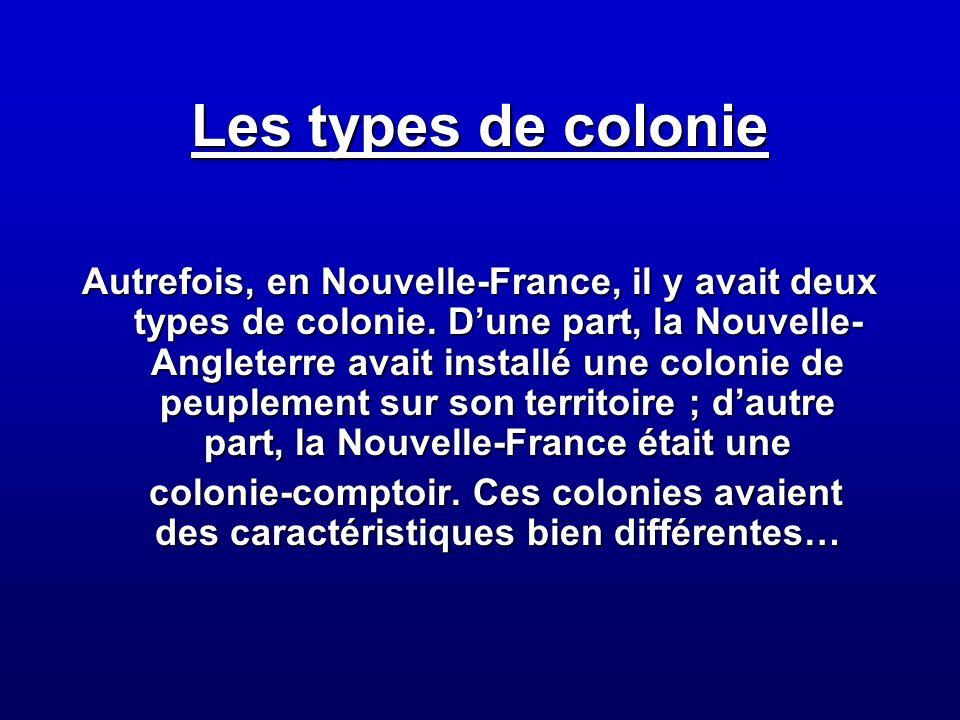 Les types de colonie