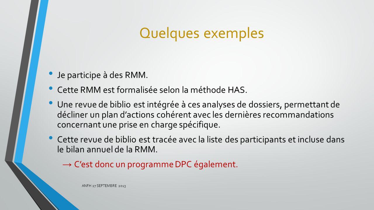 Quelques exemples Je participe à des RMM.