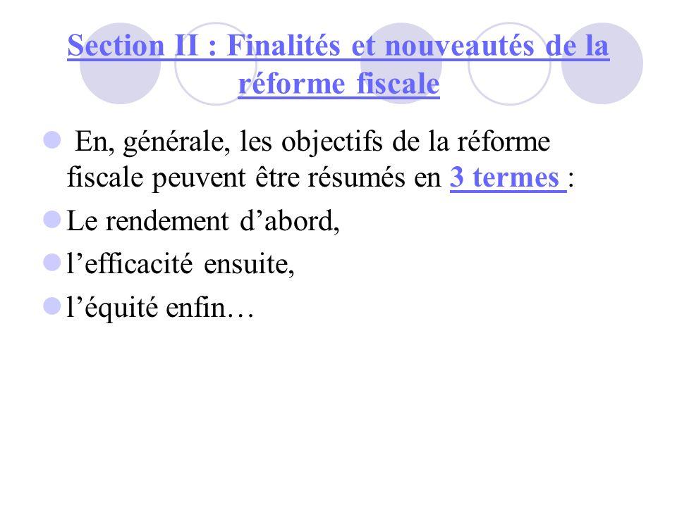 Section II : Finalités et nouveautés de la réforme fiscale