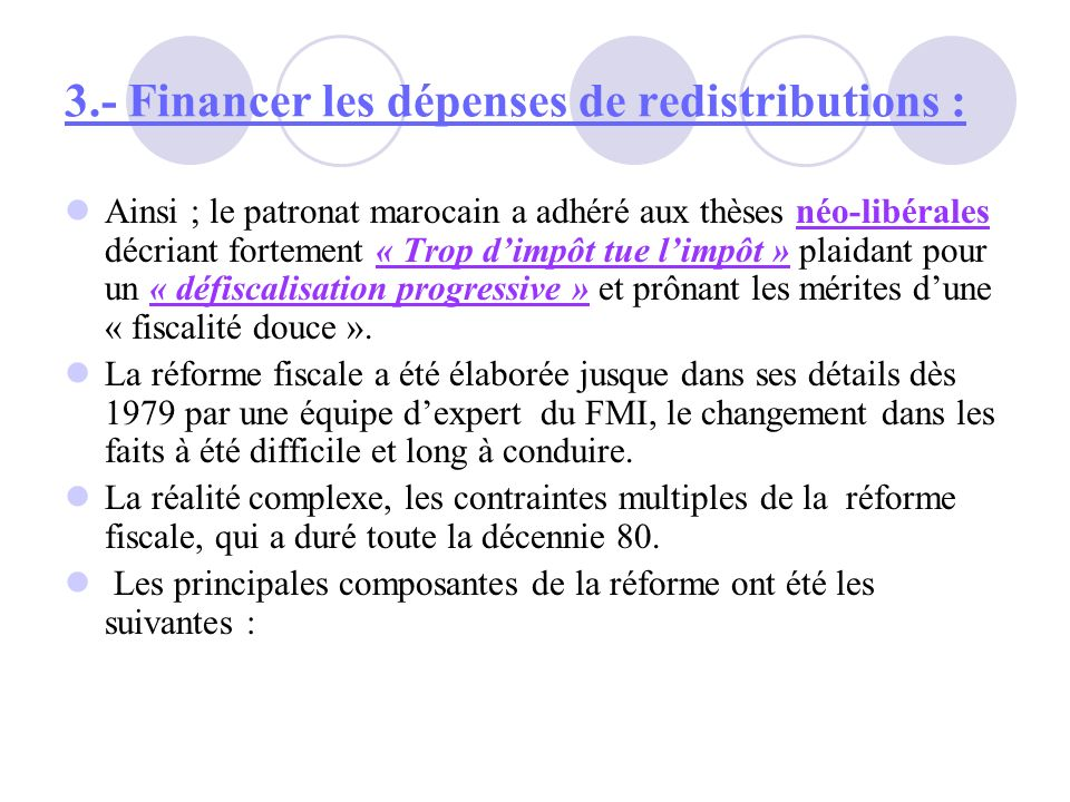 3.- Financer les dépenses de redistributions :