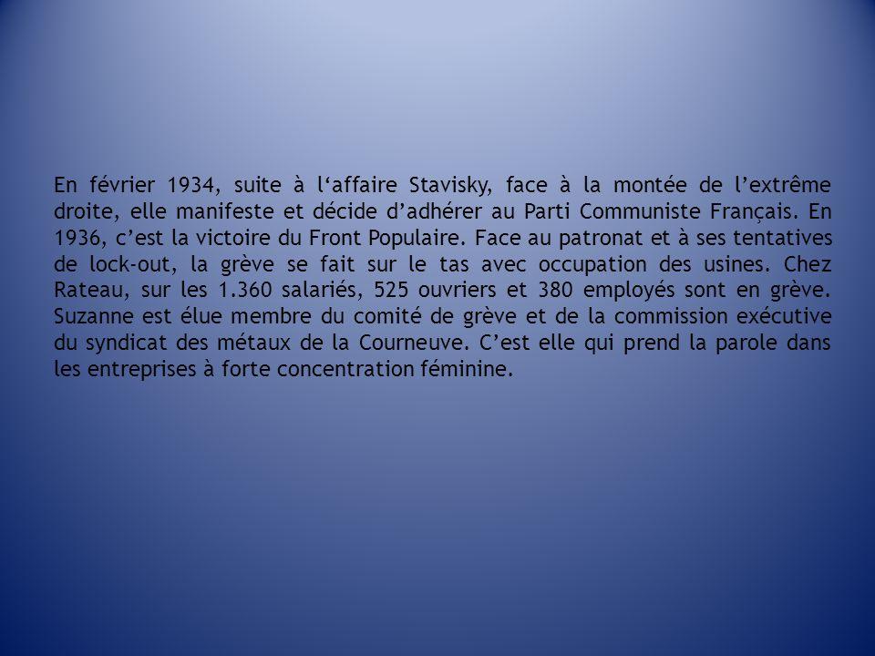 En février 1934, suite à l'affaire Stavisky, face à la montée de l'extrême droite, elle manifeste et décide d'adhérer au Parti Communiste Français.