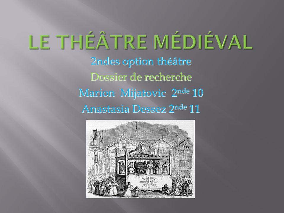 Le théâtre médiéval 2ndes option théâtre Dossier de recherche