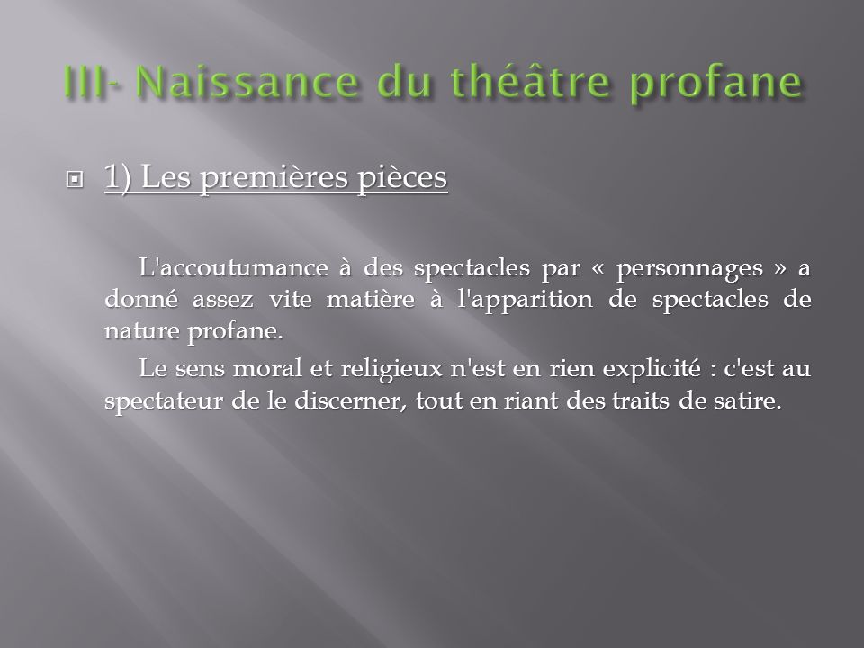 III- Naissance du théâtre profane